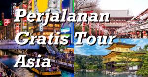 Perjalanan Gratis Tour Asia