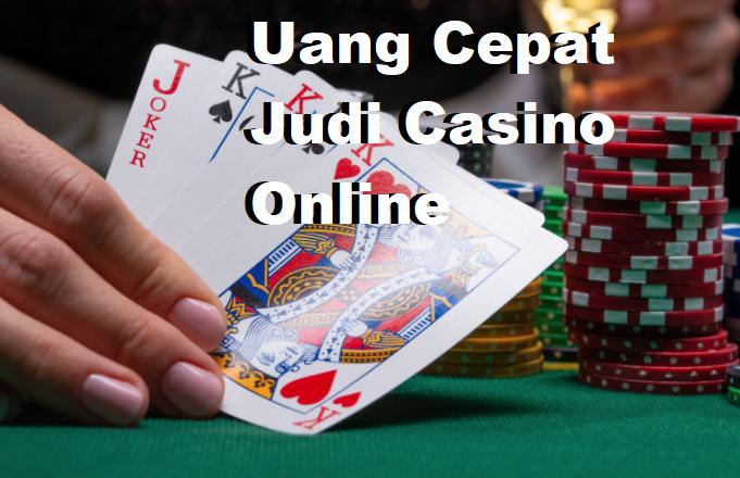 Uang Cepat Judi Casino Online